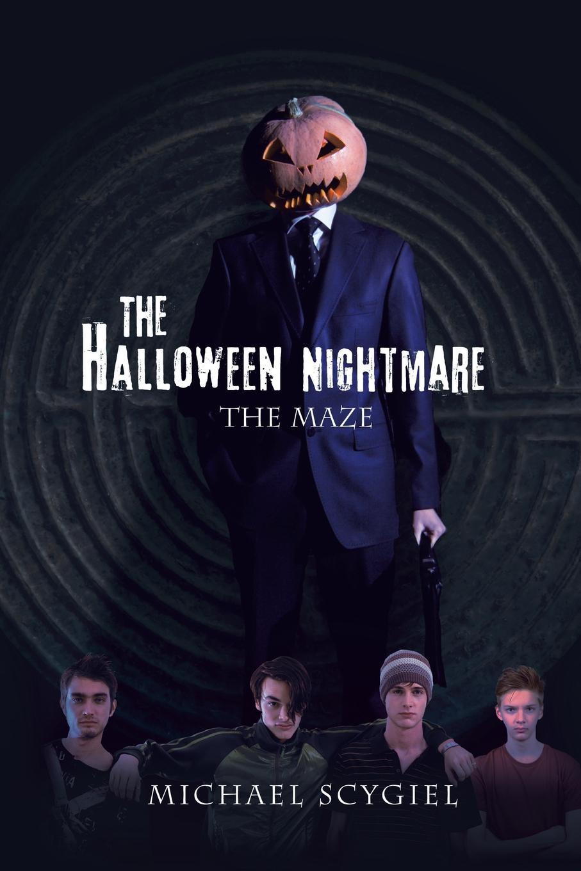 Michael Scygiel The Halloween Nightmare. The Maze