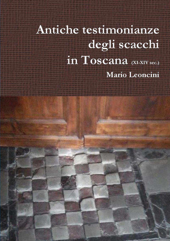 Mario Leoncini Antiche testimonianze degli scacchi in Toscana фоторамка dekor toscana