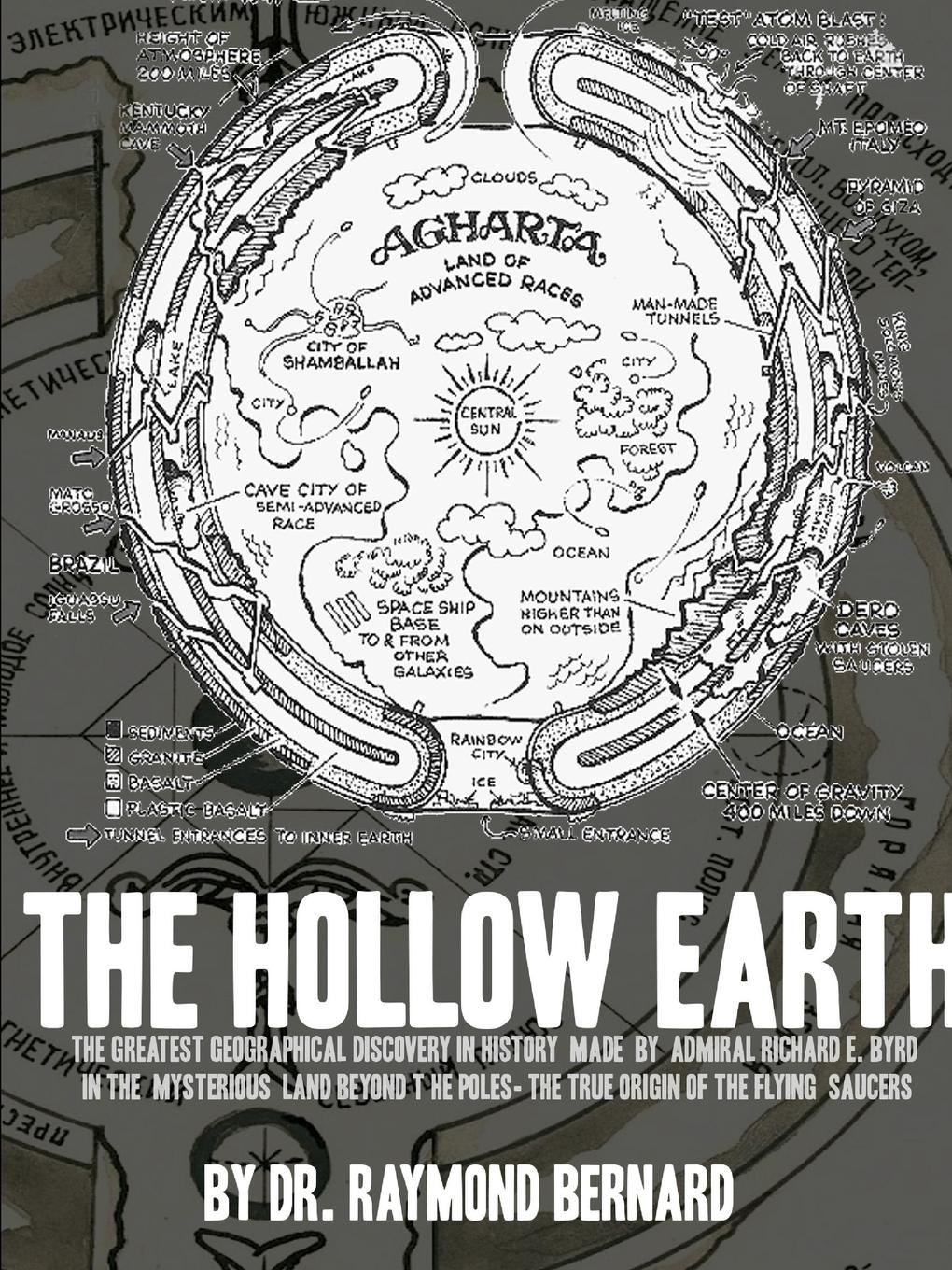 Raymond W Bernard The Hollow Earth. The Greatest Geographical Discovery in History Made by Admiral Richard E. Byrd in the Mysterious Land Beyond the Poles- The True Origin of the Flying Saucers w byrd in nomine a 4