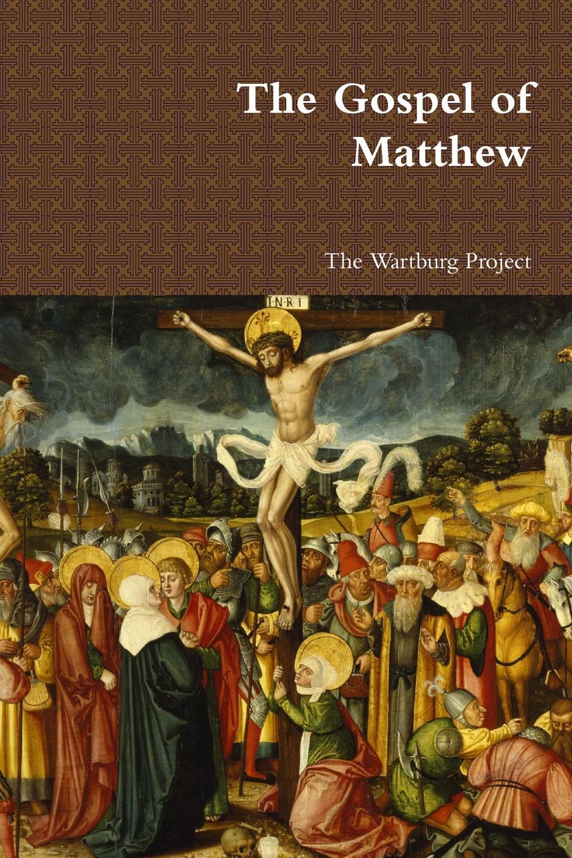 The Wartburg Project The Gospel of Matthew alexander maclaren the gospel of st matthew