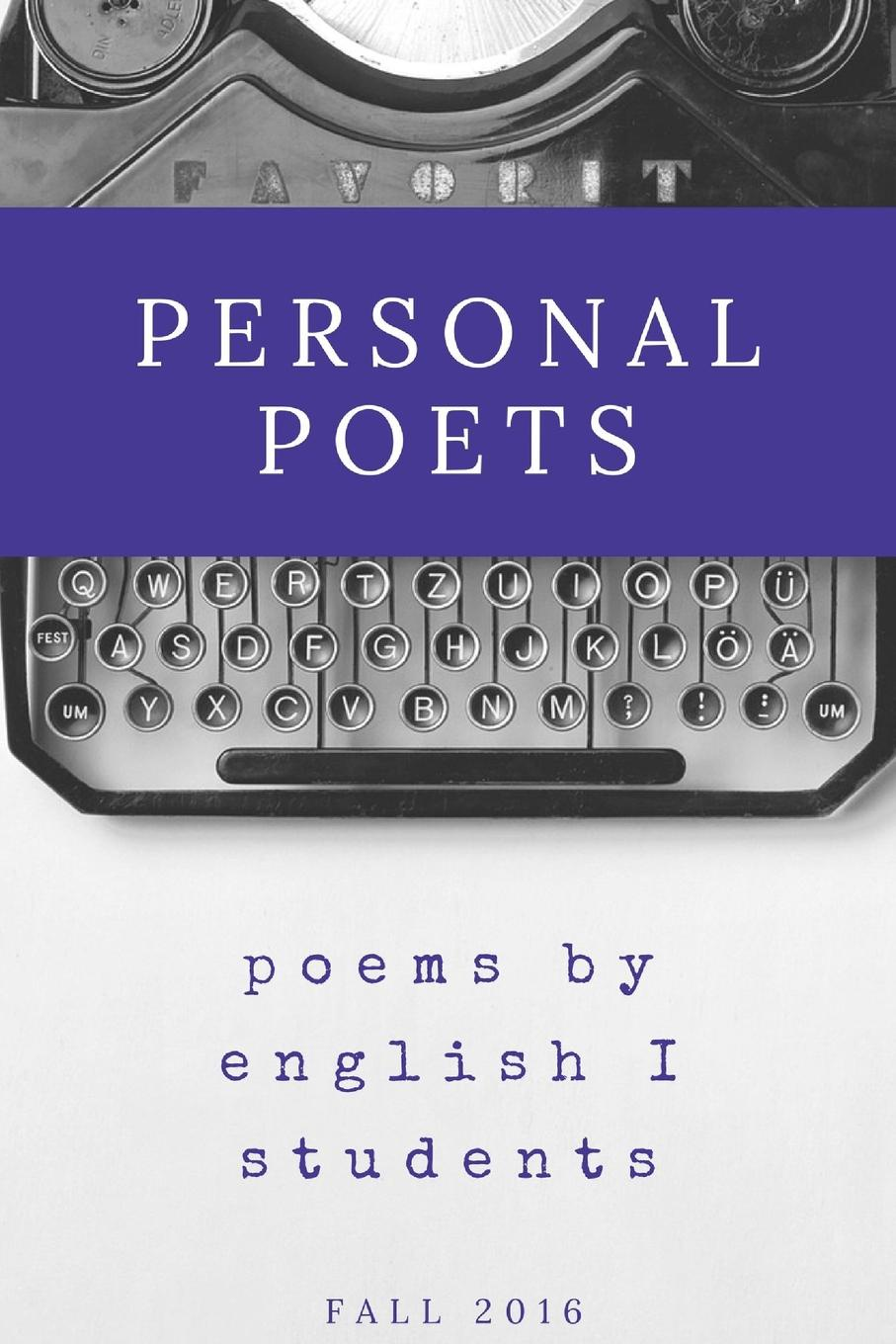 Person High School English I Students Personal Poets. Fall 2016 poets of the fall