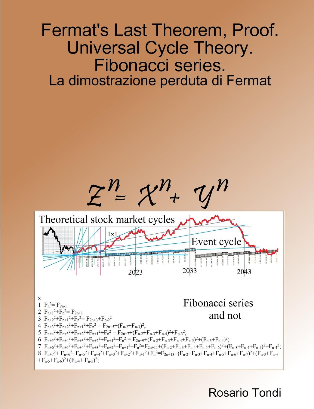 Rosario Tondi Fermat.s Last Theorem, Proof. Universal Cycle Theory. Fibonacci series. david cox a primes of the form x2 ny2 fermat class field theory and complex multiplication