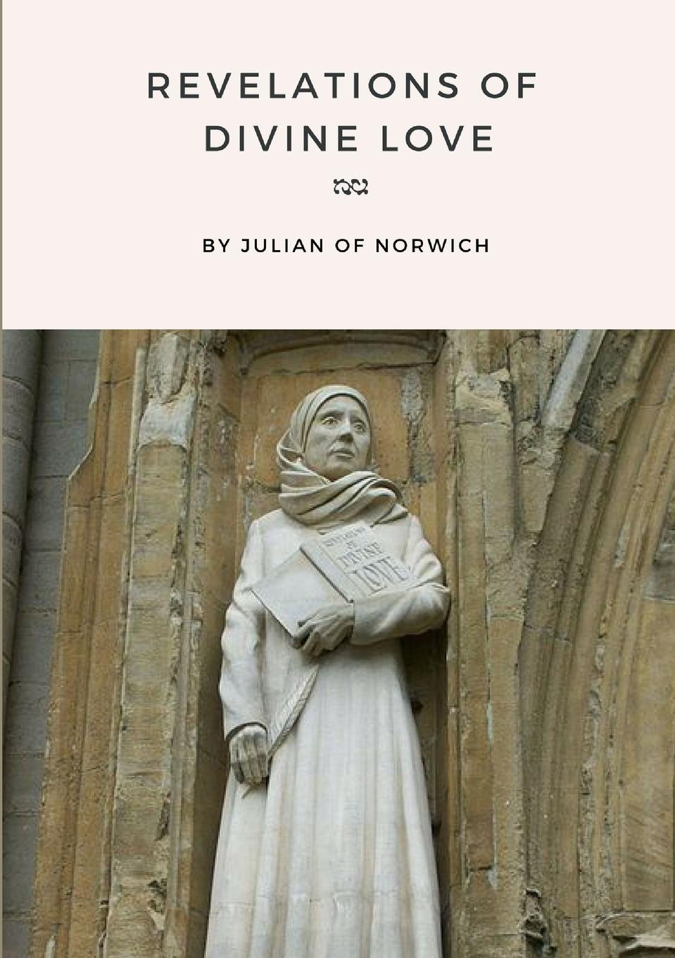 Julian of Norwich, Grace Warrack Revelations of Divine Love secret love a view on folk compiled by jazzanova and resoul