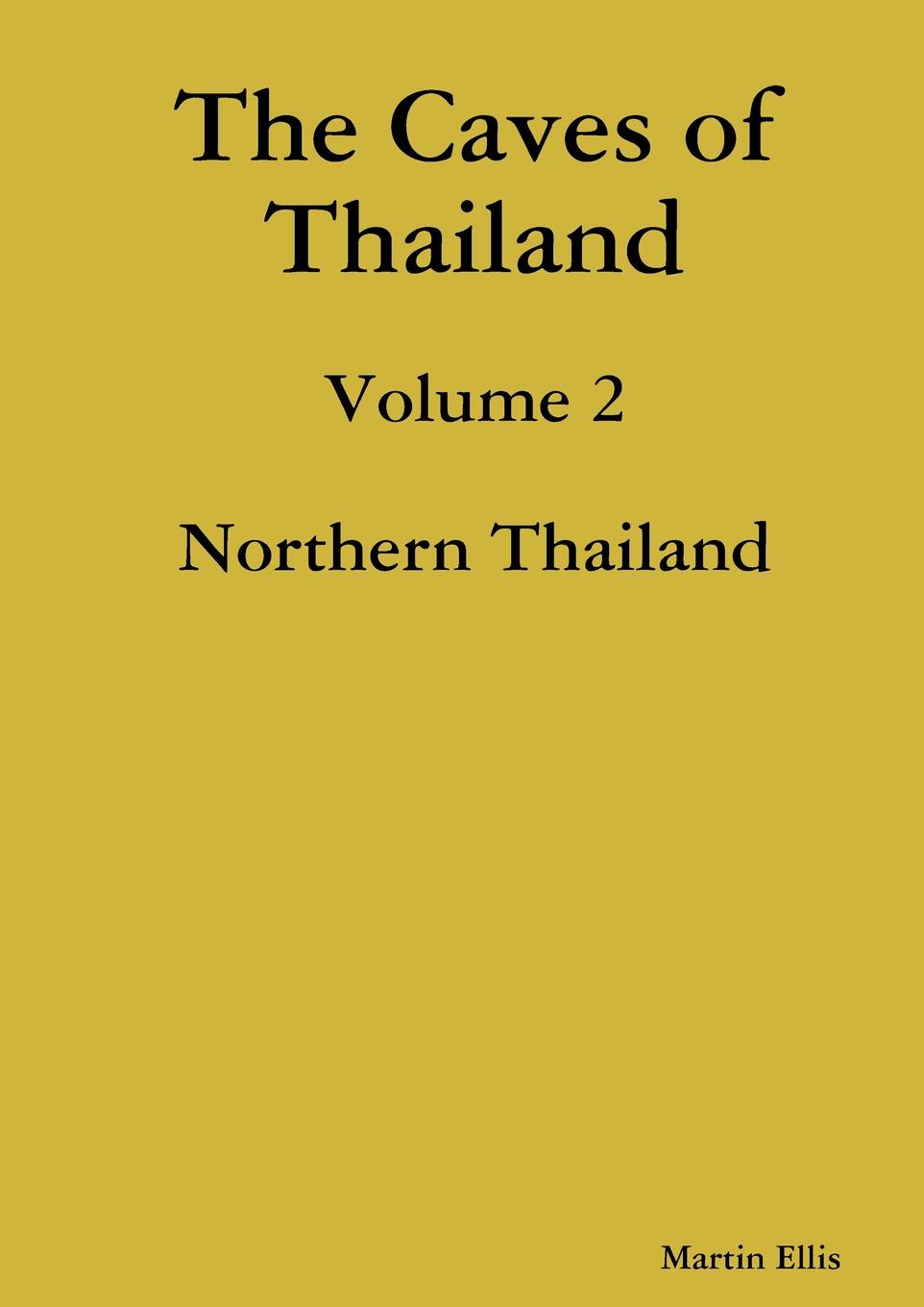 Martin Ellis The Caves of Northern Thailand seat 61 thailand