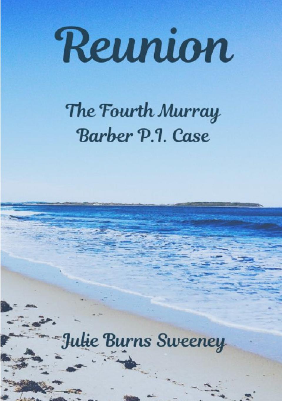 Julie Burns-Sweeney Reunion. The 4th Murray Barber P. I. Case mallory kane high school reunion