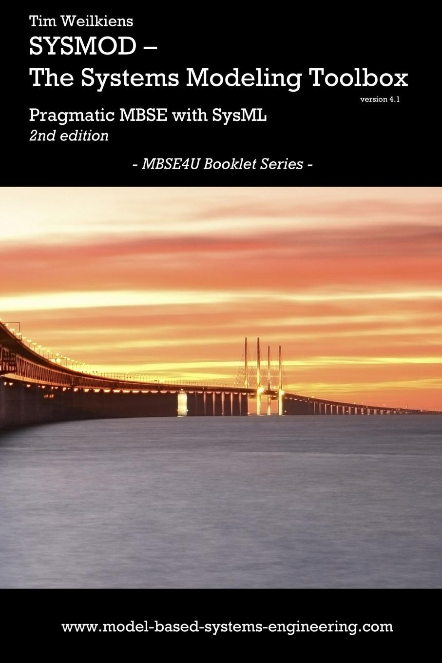 Tim Weilkiens SYSMOD - The Systems Modeling Toolbox - Pragmatic MBSE with SysML pragmatic power
