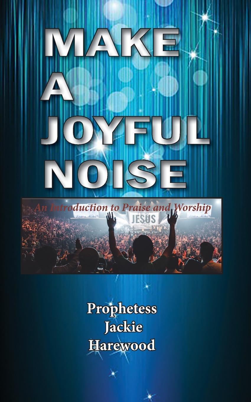 цена на Jackie Harewood Make a Joyful Noise