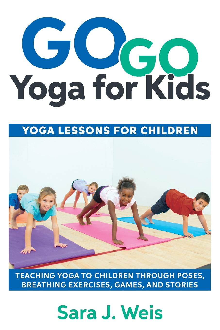 Sara J Weis Go Go Yoga for Kids. Yoga Lessons for Children: Teaching Yoga to Children Through Poses, Breathing Exercises, Games, and Stories fashionable racerback u neck top and yoga pants suit for women