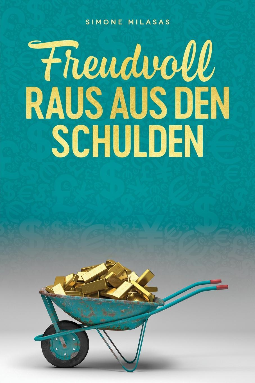 Simone Milasas Freudvoll raus aus den Schulden - Getting Out of Debt German nevada tan niemand hort dich