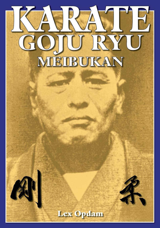Lex Opdam Karate Goju Ryu Meibukan