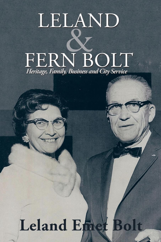 Leland Emet Bolt Leland . Fern Bolt. Heritage, Family, Business and City Service graham margaret collier stories of the foot hills