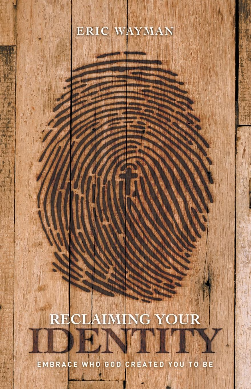 Reclaiming Your Identity. Embrace Who God Created You to Be