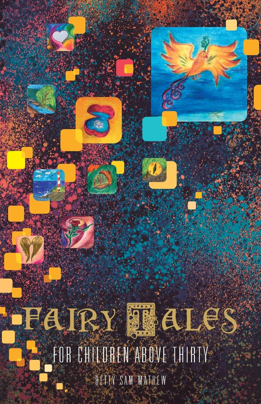 Betty Sam Mathew Fairy Tales for Children Above Thirty