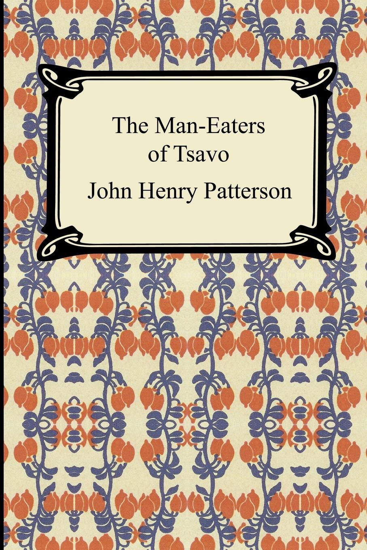 John Henry Patterson The Man-Eaters of Tsavo lomax e railway man