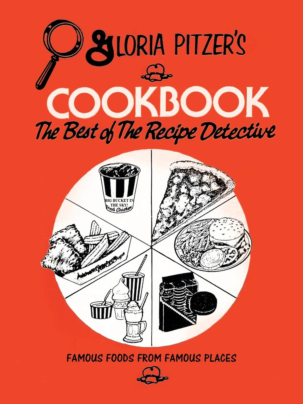 Gloria Pitzer Gloria Pitzer.s Cookbook - The Best of the Recipe Detective. Famous Foods From Famous Places mccance and widdowson s the composition of foods