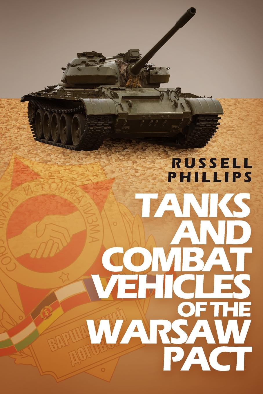 Russell Phillips Tanks and Combat Vehicles of the Warsaw Pact недорго, оригинальная цена
