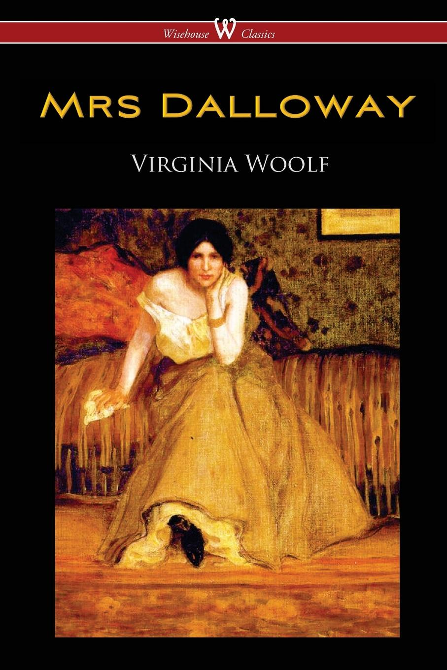Virginia Woolf Mrs Dalloway (Wisehouse Classics Edition) цена