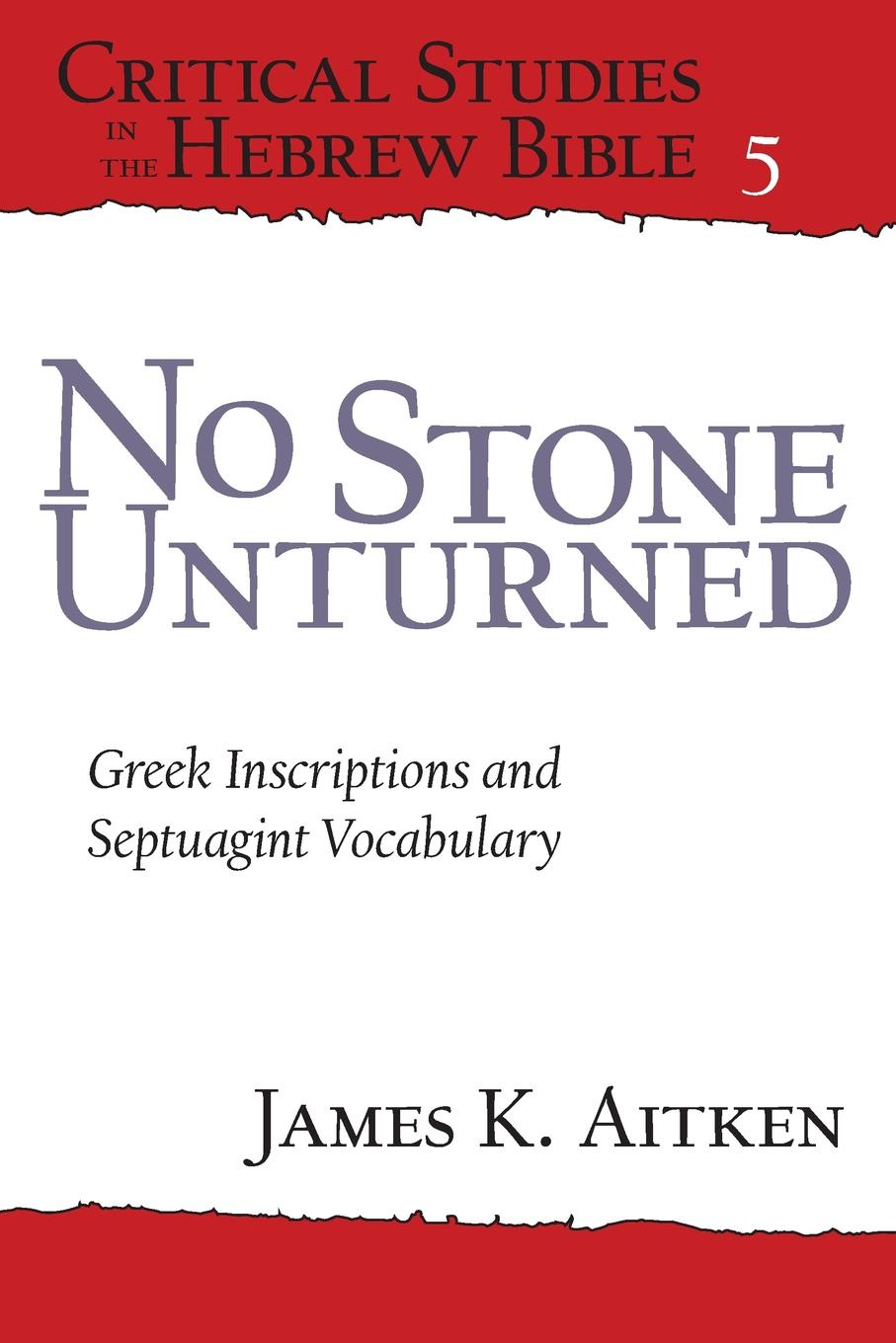 James K Aitken No Stone Unturned. Greek Inscriptions and Septuagint Vocabulary robert norman bland historical tombstones of malacca mostly of portuguese origin with the inscriptions in detail and illustrated by numerous photographs