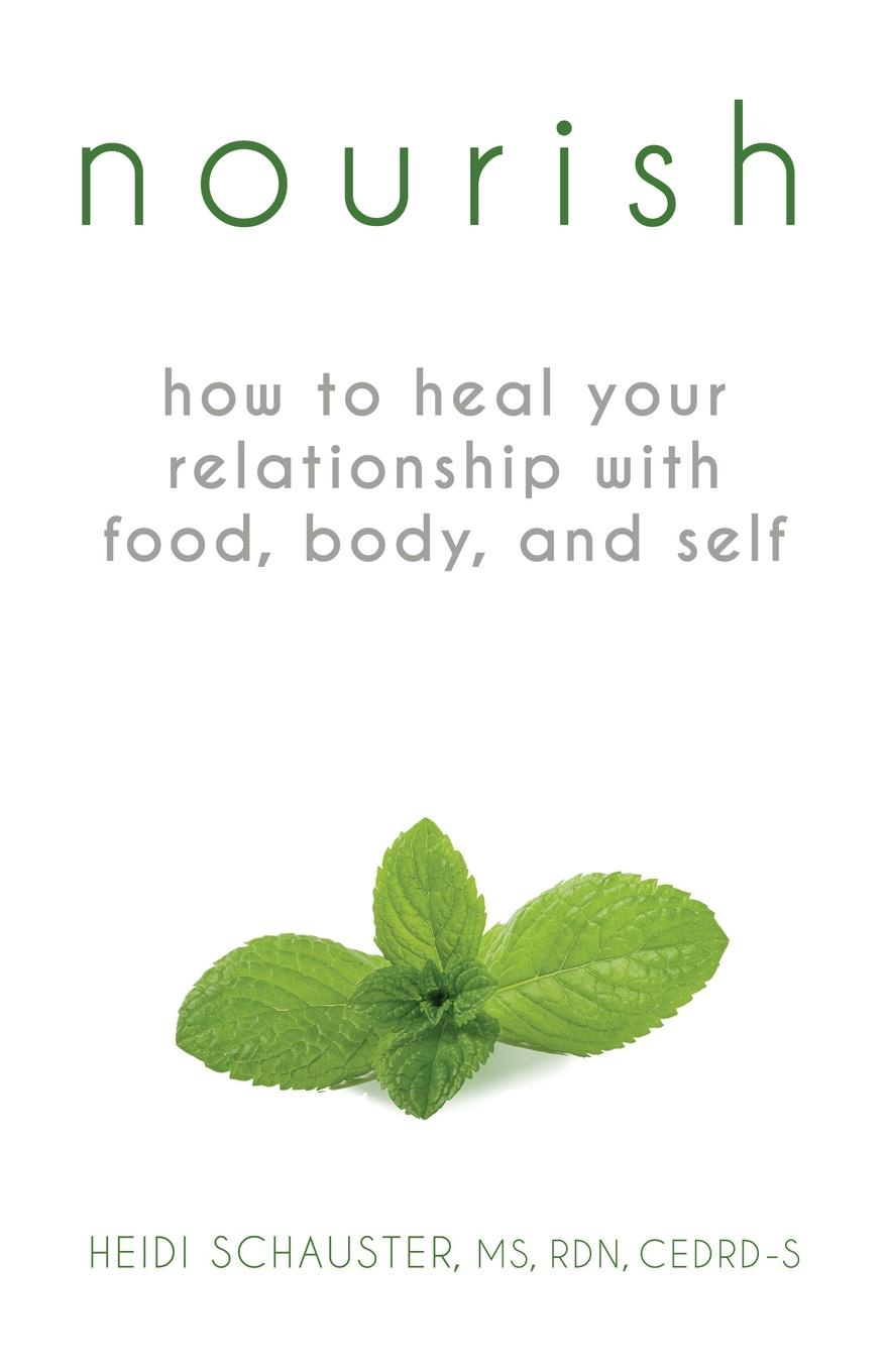 Heidi Schauster Nourish. How to Heal Your Relationship with Food, Body, and Self eat right 4 your type