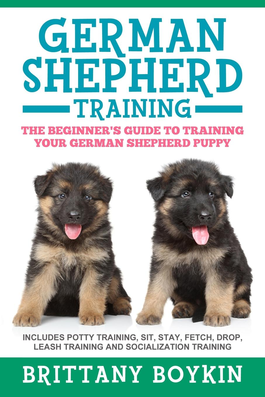 Brittany Boykin German Shepherd Training. The Beginner.s Guide to Training Your German Shepherd Puppy: Includes Potty Training, Sit, Stay, Fetch, Drop, Leash Training and Socialization Training тапочки shepherd shepherd sh010amgqa61