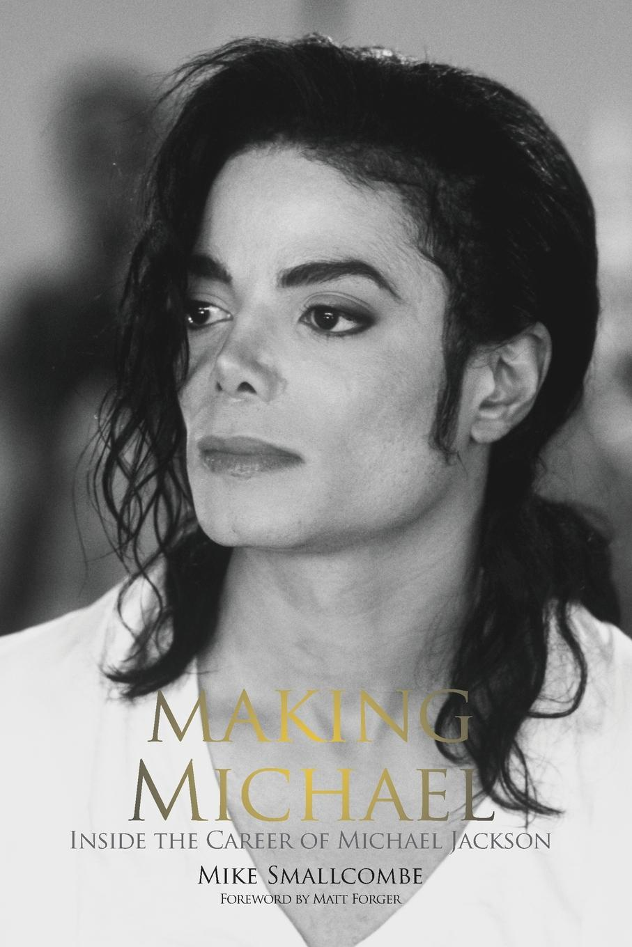 Mike Smallcombe Making Michael. Inside the Career of Michael Jackson the king of style dressing michael jackson