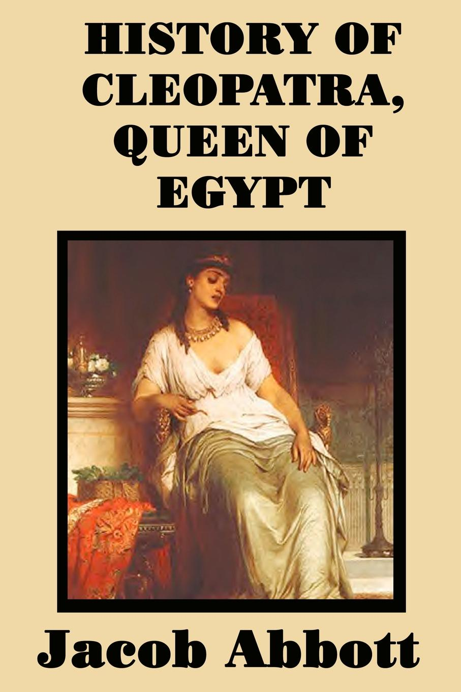 Jacob Abbott History of Cleopatra Queen of Egypt