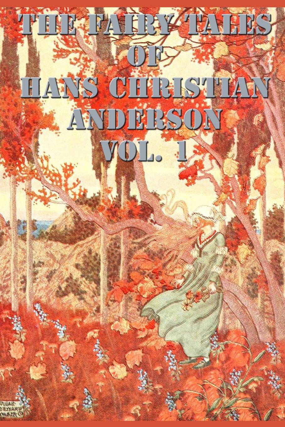 Hans Christian Anderson The Fairy Tales of Hans Christian Anderson Vol. 1