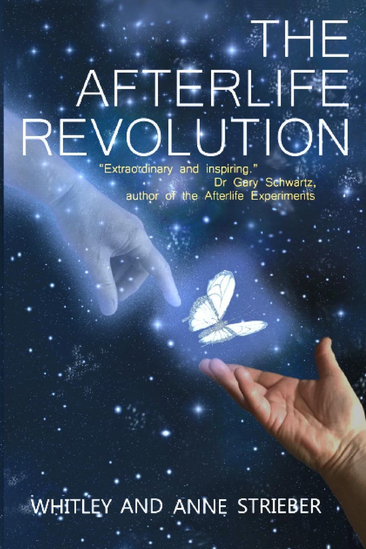 Whitley Strieber, Anne Strieber The Afterlife Revolution whitley strieber the hunger