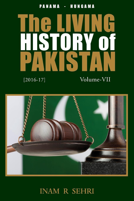Inam R. Sehri The Living History of Pakistan (2016-2017). Volume VII недорго, оригинальная цена