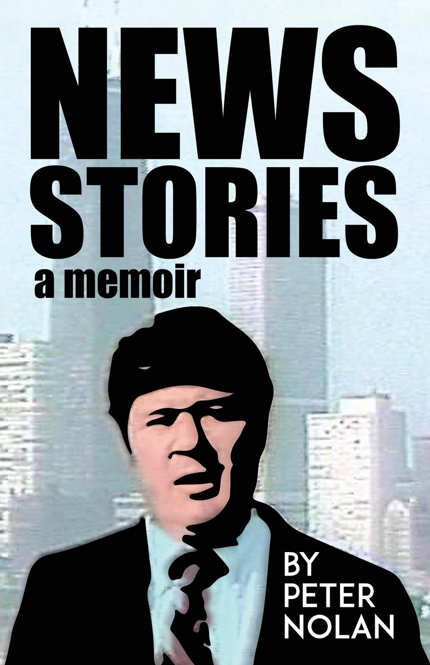 Peter Nolan News Stories. A Memoir the kennedy years