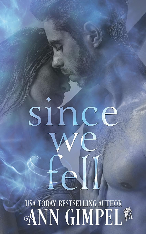 Ann Gimpel Since We Fell. A Second Chance Romance