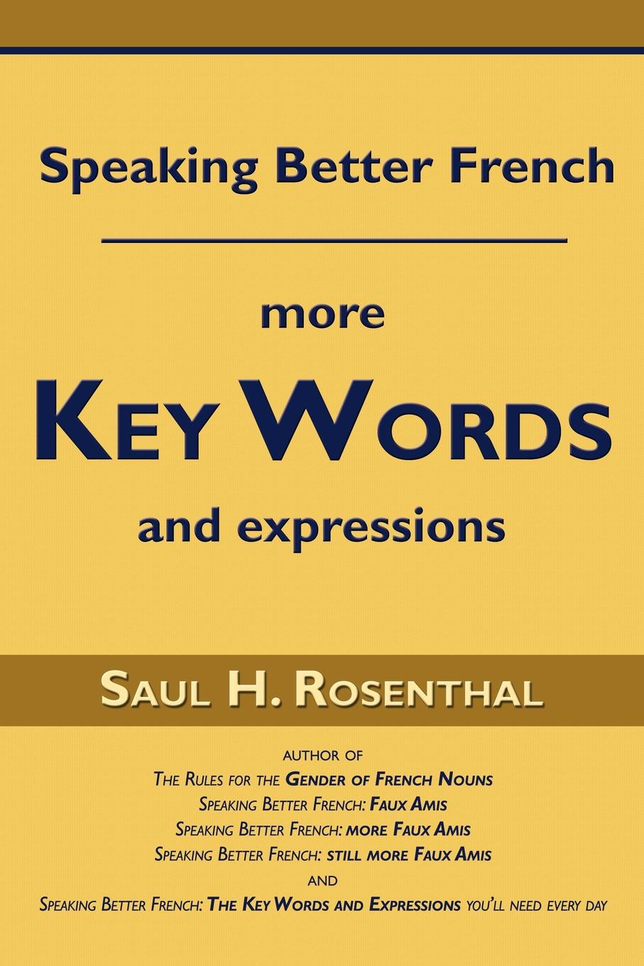 Saul H. Rosenthal Speaking Better French. More Key Words and Expressions цена