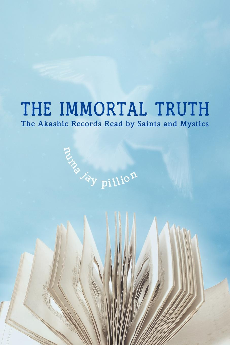 Numa Jay Pillion The Immortal Truth. The Akashic Records Read by Saints and Mystics anne morddel french notaires and notarial records from the french genealogy blog