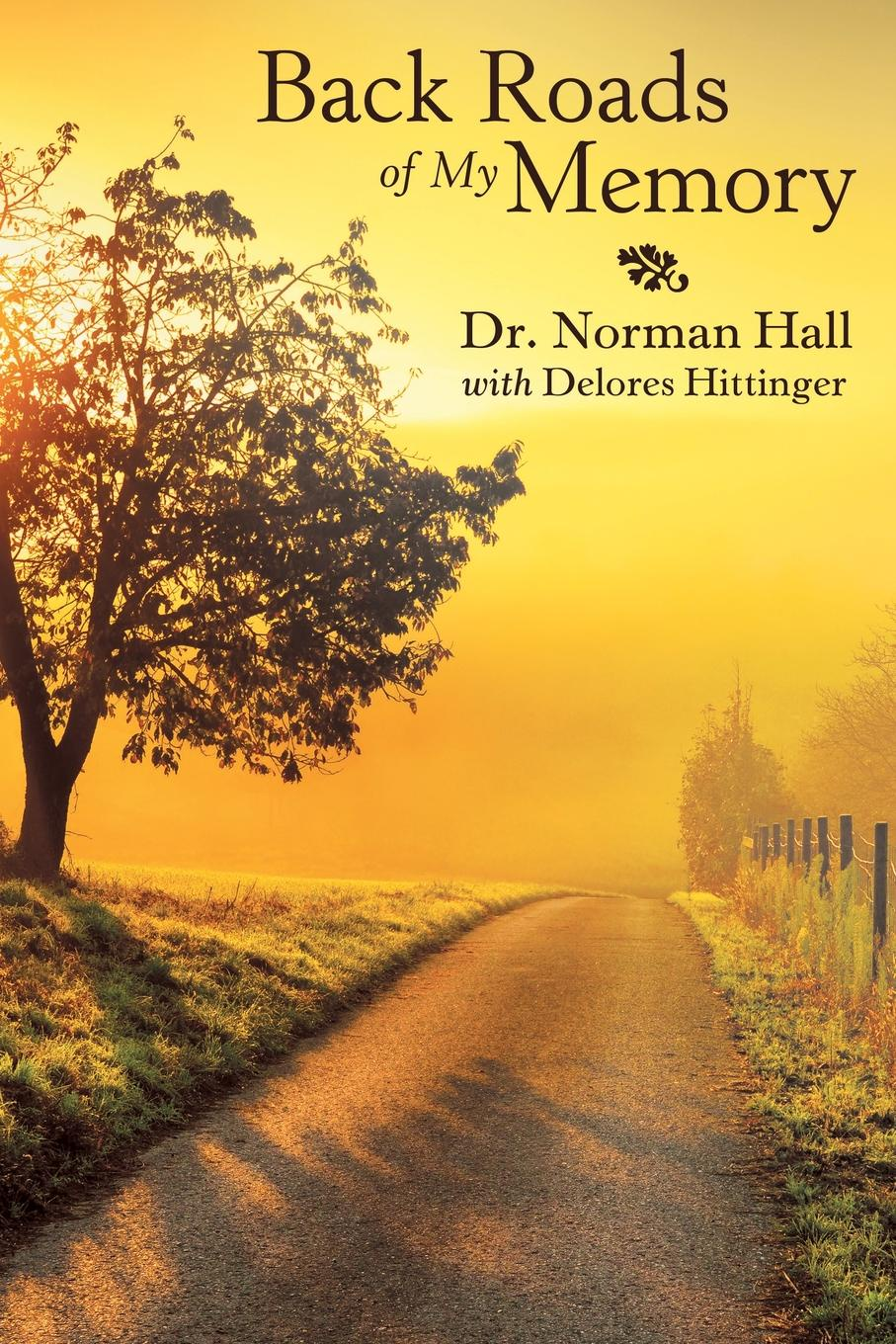 Dr. Norman Hall Back Roads of My Memory back roads spain