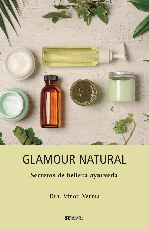 Vinod Verma Glamour natural - Consejos de belleza ayurveda rose n empleada domestica ideal tips para elegir y consejos para triunfar en la profesion