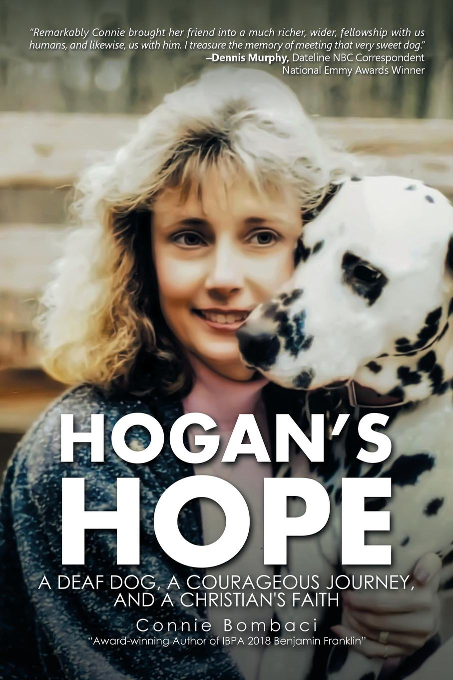 Connie Bombaci Hogan.S Hope. A Deaf Dog, a Courageous Journey, and a Christian.s Faith nina rae springfields the power of hope