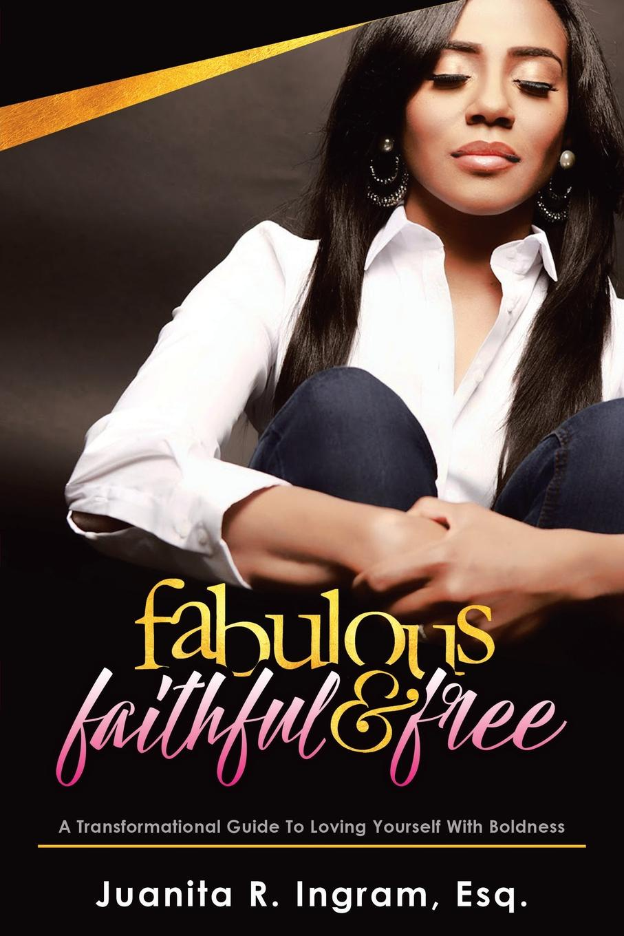Fabulous Faithful . Free. A Transformational Guide to Loving Yourself with Boldness Are you stuck in a dead-end situationР? Do you know you have great...
