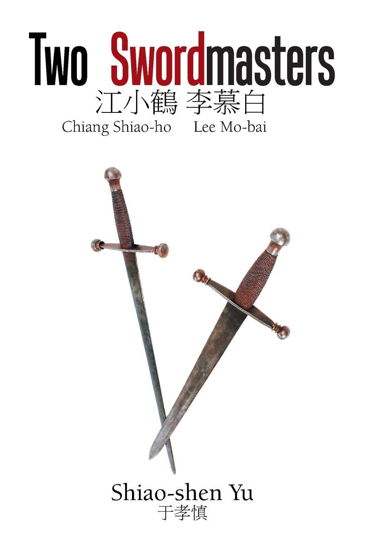 Shiao-Shen Yu Two Swordmasters. Chiang Shiao-Ho Lee Mo-Bai reginald yu lee tomas essentials of capacity management