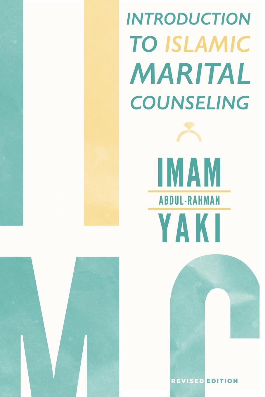 Imam Abdul-Rahman Yaki Introduction to Islamic Marital Counseling yaki da yaki da pride