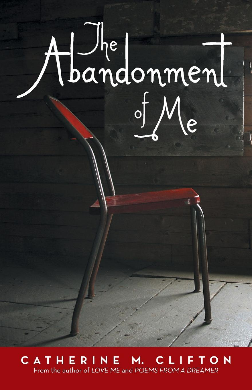 Catherine Clifton The Abandonment of Me