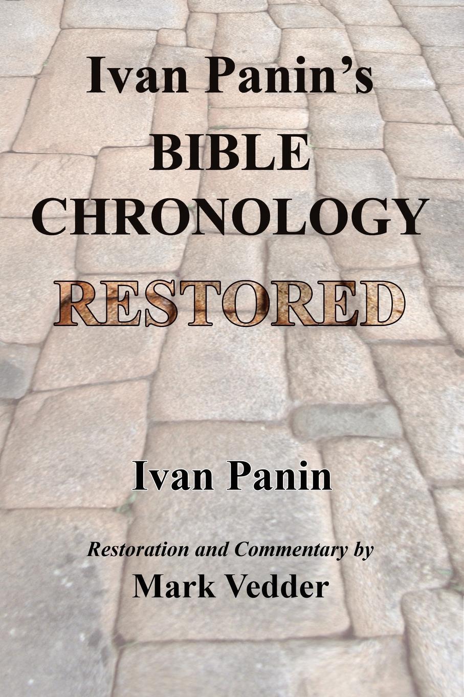 Ivan Panin Ivan Panin.s Bible Chronology Restored valeriy sterkh biblical chronology