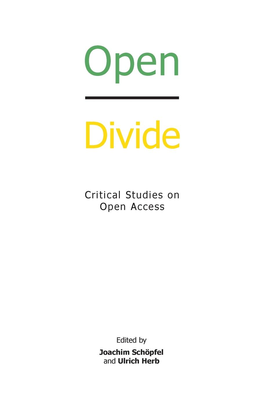 Open Divide. Critical Studies on Open Access the success of open source