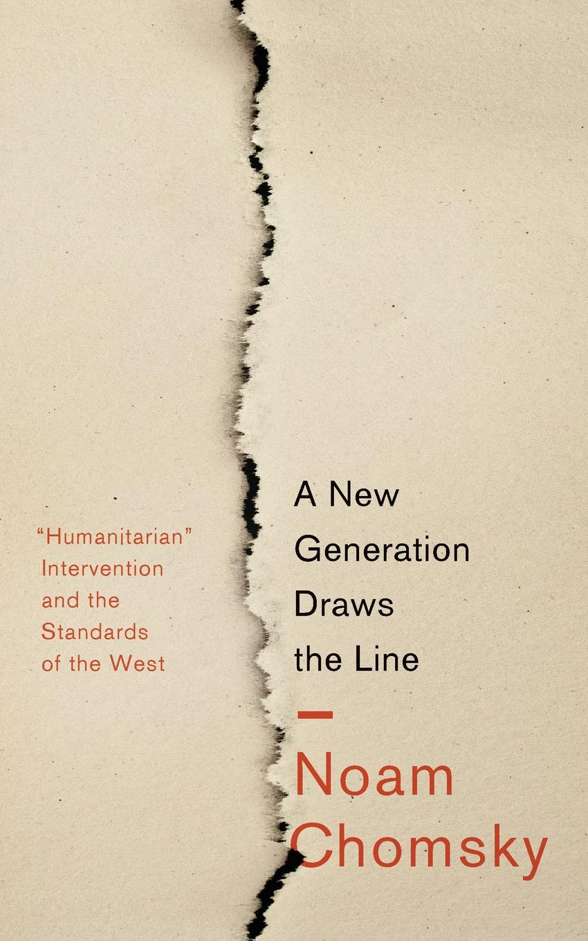 лучшая цена Noam Chomsky A New Generation Draws the Line. .Humanitarian. Intervention and the Standards of the West