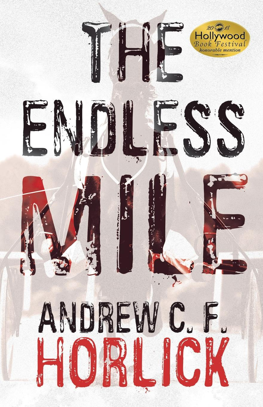 Andrew C. F. Horlick The Endless Mile