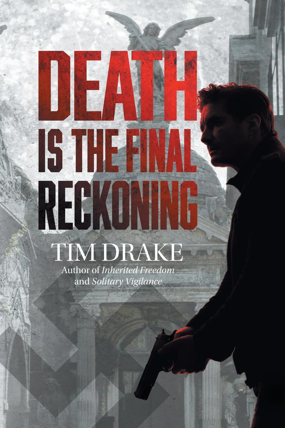 Tim Drake Death Is the Final Reckoning. A Sequel to Solitary Vigilance sam bourne the final reckoning