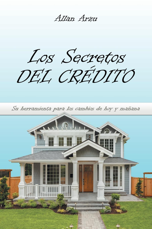 Los Secretos Del Credito. Su Herramienta Para Los Cambios De Hoy Y Manana недорго, оригинальная цена