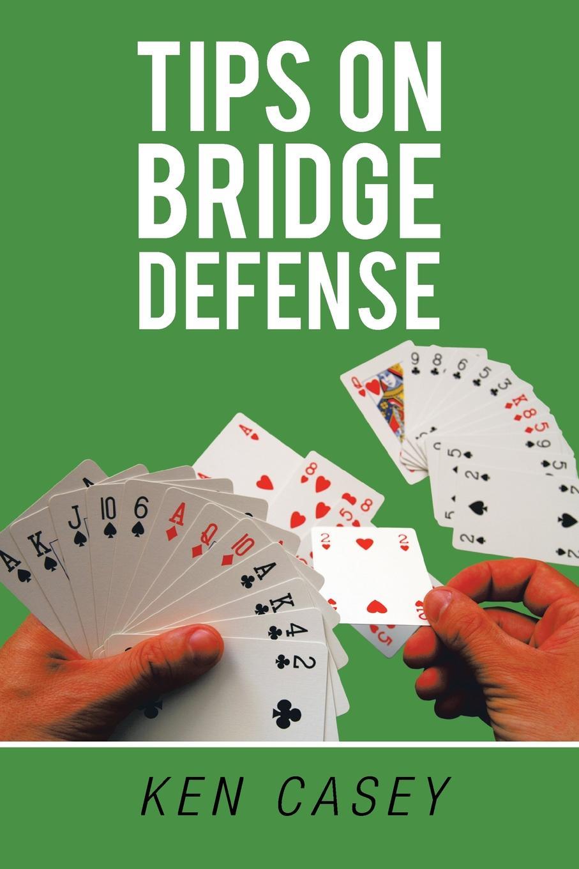 Ken Casey Tips on Bridge Defense. Revised rustam ksenofontov how to