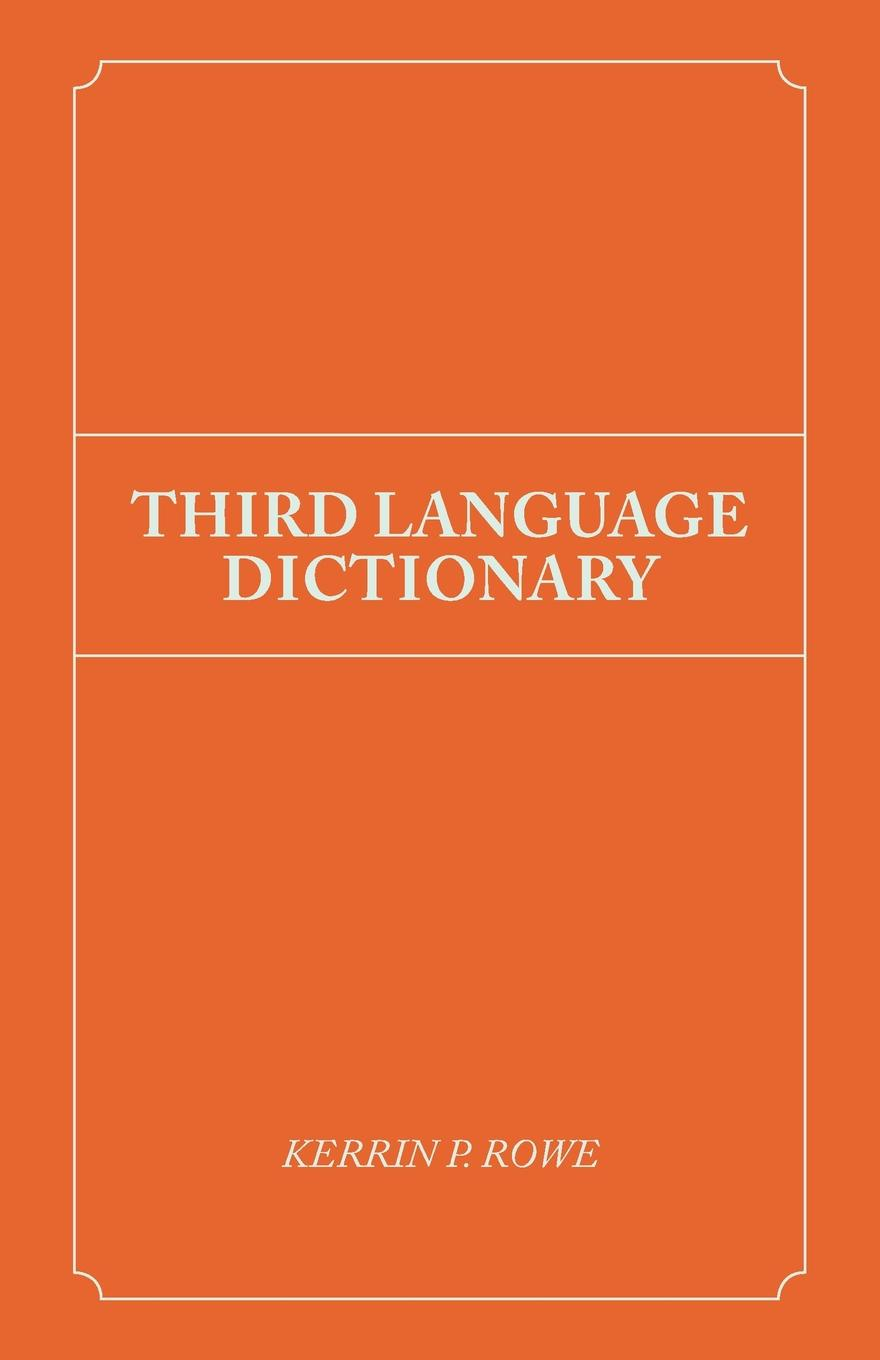 Kerrin P. Rowe Third Language Dictionary francis valpy etymological dictionary of the latin language