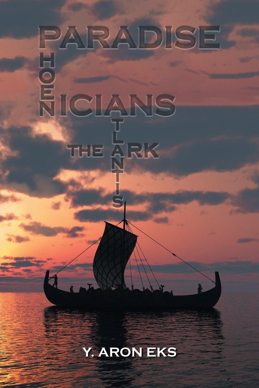 Y. Aron Eks Paradise, Atlantis, the Ark and Phoenicians supertramp the story so far