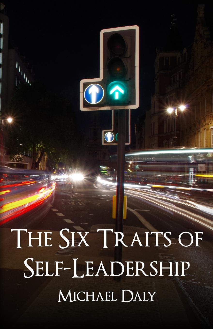 Michael Daly The Six Traits of Self-Leadership devon bandison fatherhood is leadership your playbook for success self leadership and a richer life